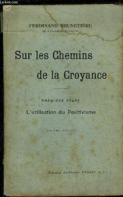 SUR LES CHEMINS DE LA CROYANCE - L'ULTILISATION DU POSITIVISME