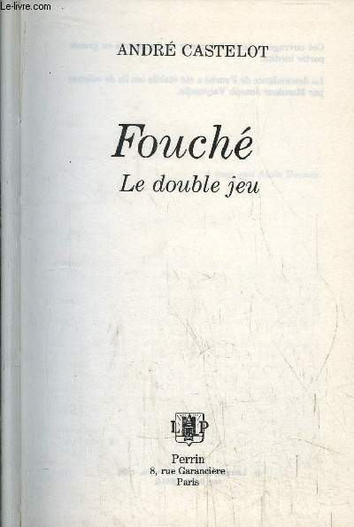 FOUCHE - LE DOUBLE JEU