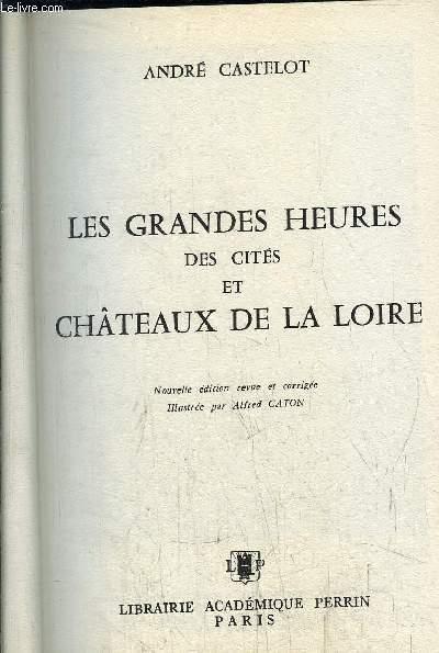 LES GRANDES HEURES DES CITES ET CHATEAUX DE LA LOIRE