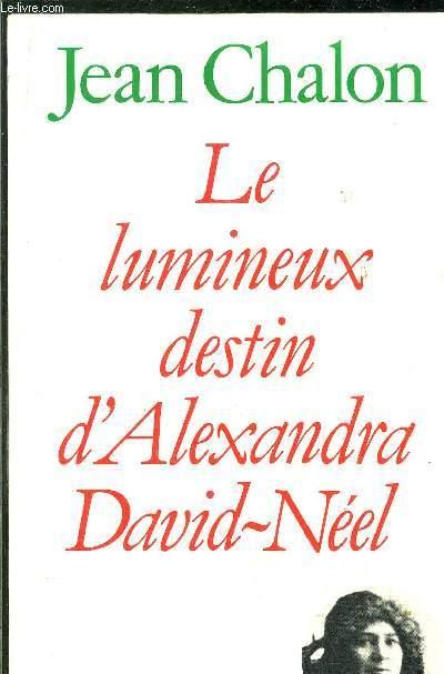 LE LUMINEUX DESTIN D'ALEXANDRE DAVID-NEEL