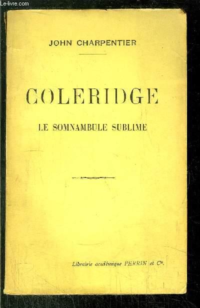COLERIDGE - LE SOMNAMBULE SUBLIME