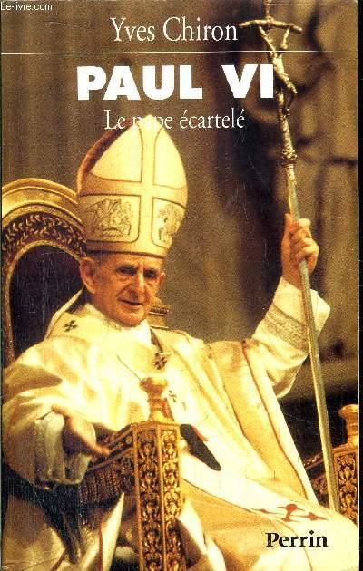 PAUL VI - LE PAPE ECARTELE