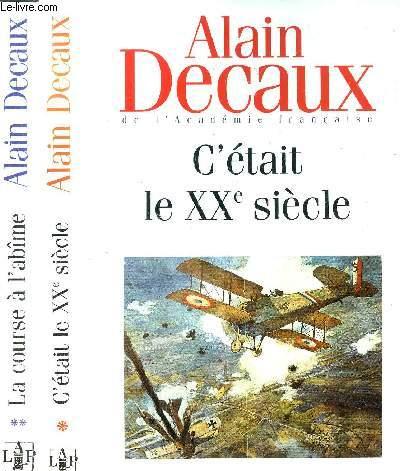 C'ETAIT LE XX ème SIECLE - 2 VOLUMES - TOME I+II - LA COURSE A L'ABIME