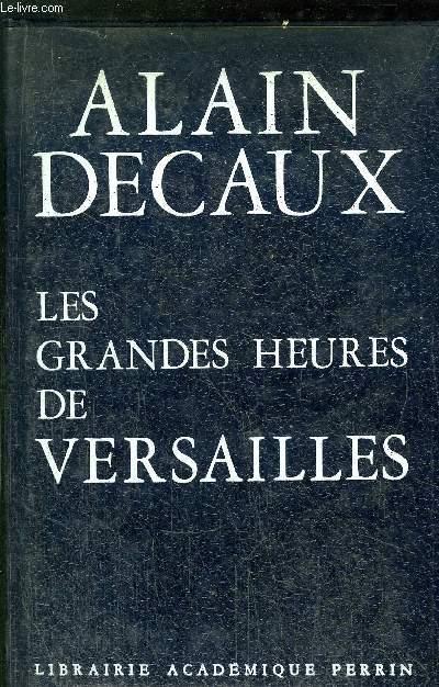 LES GRANDES HEURES DE VERSAILLES