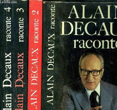 ALAIN DECAUX RACONTE - 4 VOLUMES - TOME 1+2+3+4 -