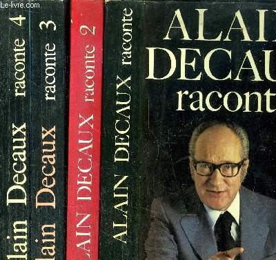 ALAIN DECAUX RACONTE - 4 VOLUMES - TOME 1+2+3+4