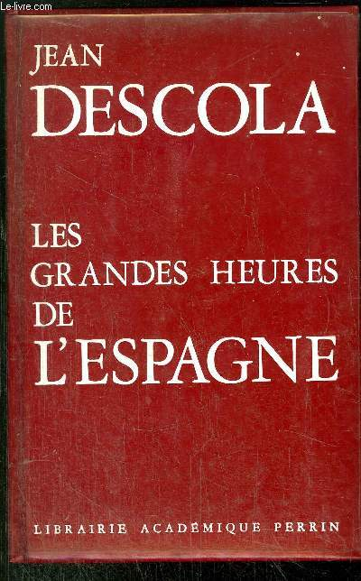 LES GRANDES HEURES DE L'ESPAGNE