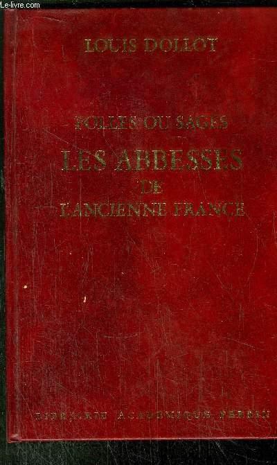 FOLLES OU SAGES LES ABBESSES DE L'ANCIENNE FRANCE