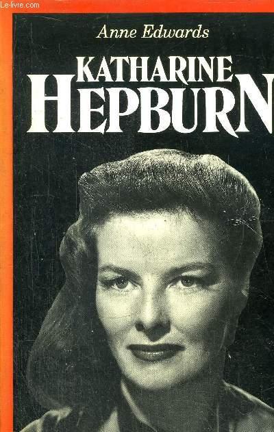 KATHARINE HEPBURN - LE CHARME ET LE COURAGE