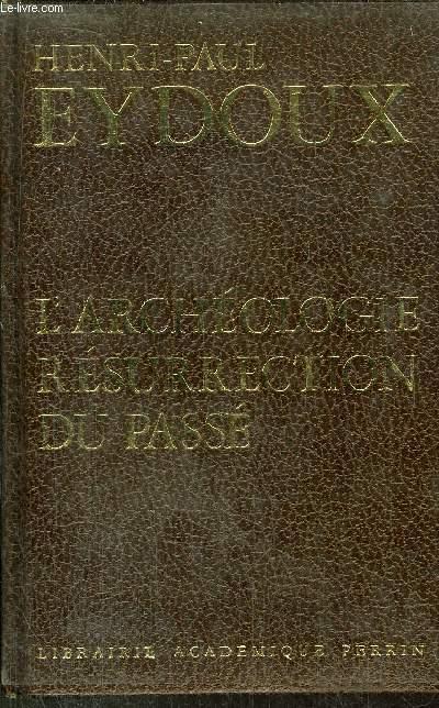 L'ARCHEOLOGIE RESURRECTION DU PASSE