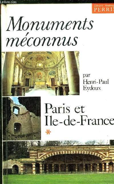 MONUMENTS MECONNUS - PARIS ET ILE-DE-FRANCE