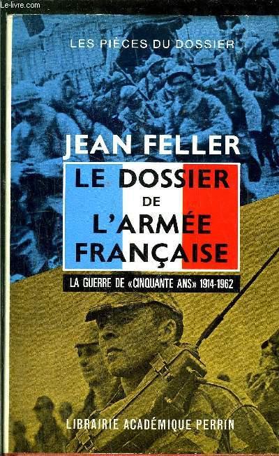 LE DOSSIER DE L'ARMEE FRANCAISE- LA GUERRE DE