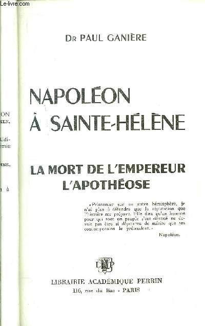 NAPOLEON A SAINTE-HELENE - LA MORT DE L'EMPEREUR L'APOTHEOSE