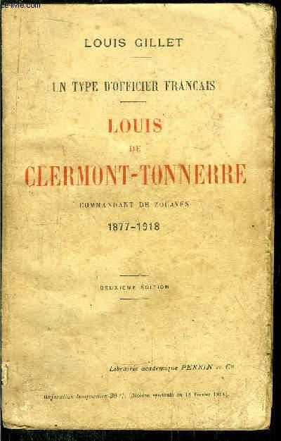 LOUIS DE CLERMONT-TONNERRE - COMMANDANT DE ZOUAVES 1877-1918