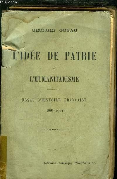 L'IDEE DE PARTIE ET L'HUMANITARISME - ESSAI DE L'HISTOIRE FRANCAISE 1866-1901