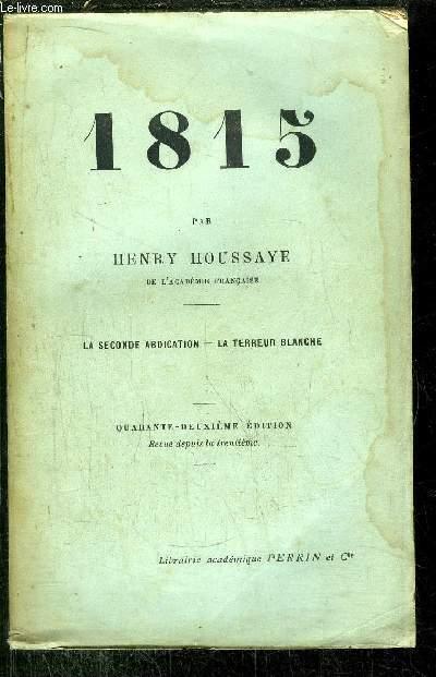 1815 - LA SECONDE ABDICATION - LA TERREUR BLANCHE