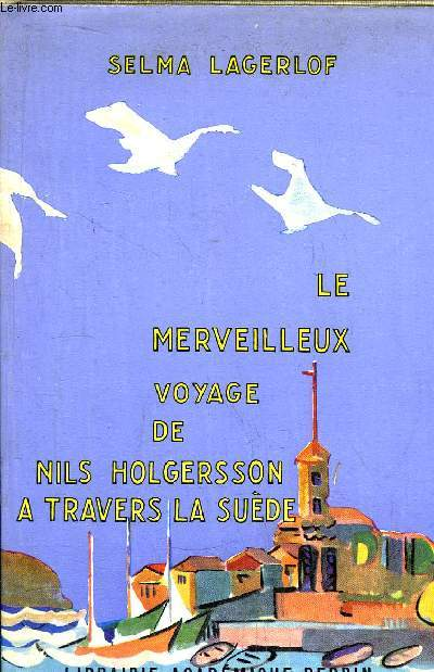 LE MERVEILLEUX VOYAGE DE NILS HOLGERSSON A TRAVERS LA SUEDE