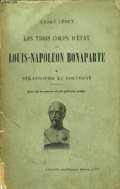 LES TROIS COUPS D'ETAT DE LOUIS-NAPOLEON BONAPARTE