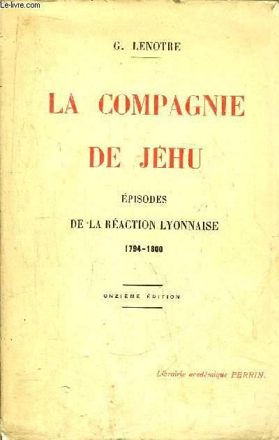 LA COMPAGNIE DE JEHU - DE LA REACTION LYONNAISE 1794-1800