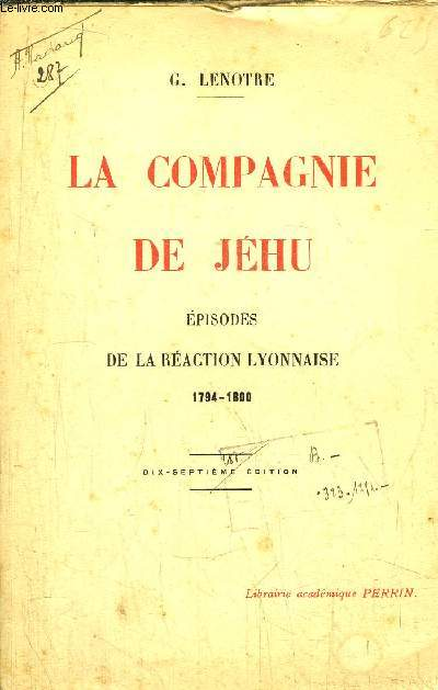 LA COMPAGNIE DE JEHU - EPISODES DE LA REACTION LYONNAISE 1794-1800