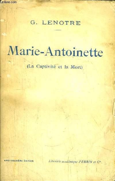MARIE-ANTOINETTE (LA CAPTIVITE ET LA MORT)