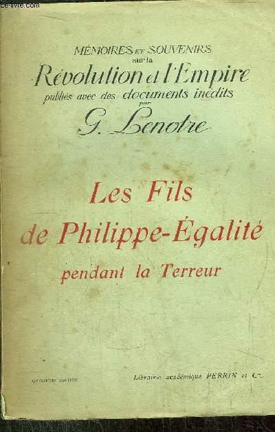 LES FILS DE PHILIPPE-EGALITE PENDANT LA TERREUR