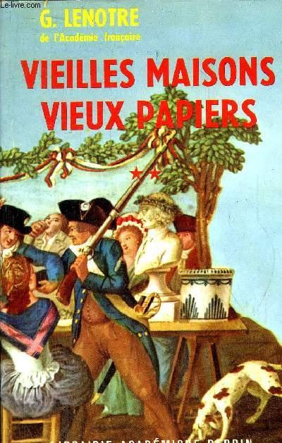 VIEILLES MAISONS VIEUX PAPIERS - TOME II