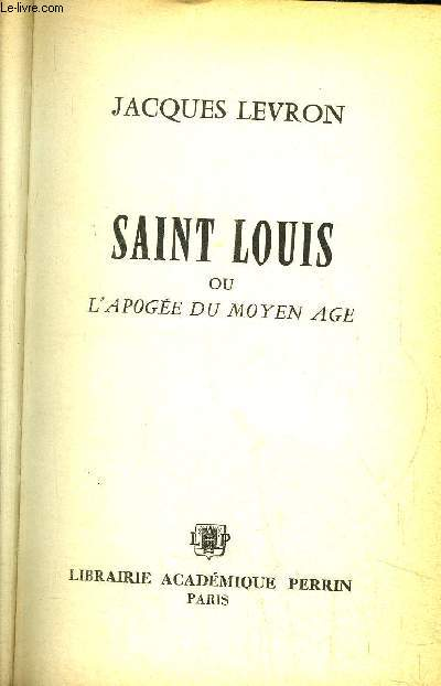 SAINT LOUIS OU L'APOGEE DU MOYEN AGE
