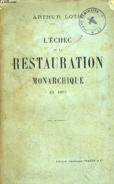 L'ECHEC DE LA RESTAURATION MONARCHIQUE EN 1875