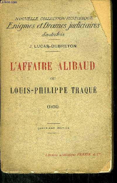 L'AFFAIRE ALIBAUD OU LOUIS-PHILIPPE TRAQUE (1856)