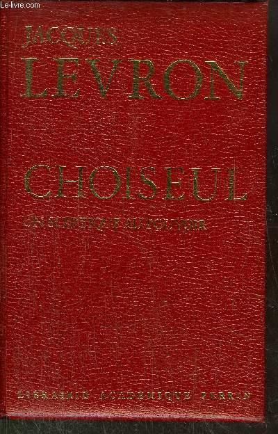 CHOISEUL -  UN SCEPTIQUE AU POUVOIR