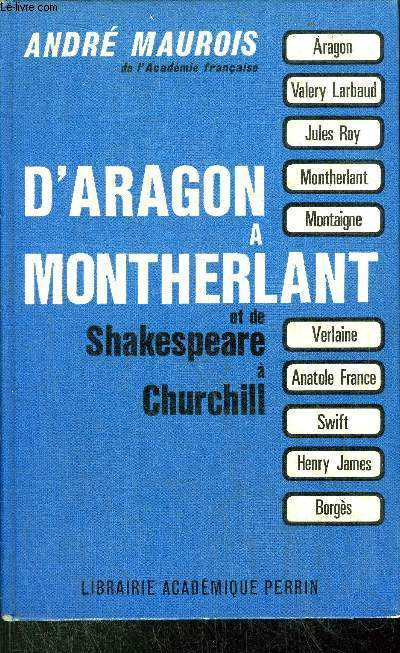 D'ARGON A MONTHERLANT ET DE SHAKESPEARE A CHURCHILL