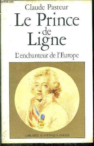 LE PRINCE DE LIGNE - L'ENCHANTEUR DE L'EUROPE