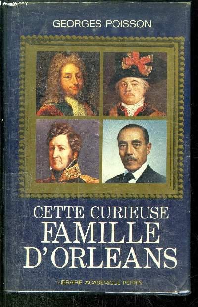 CETTE CURIEUSE FAMILE D'ORLEANS