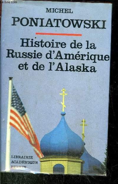 HISTOIRE DE LA RUSSIE D'AMERIQUE ET DE L'ALASKA