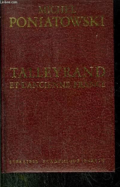TALLEYRAND ET L'ANCIENNE FRANCE
