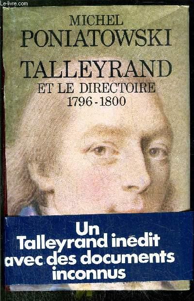 TALLEYRAND ET LE DIRECTOIRE 1796-1800