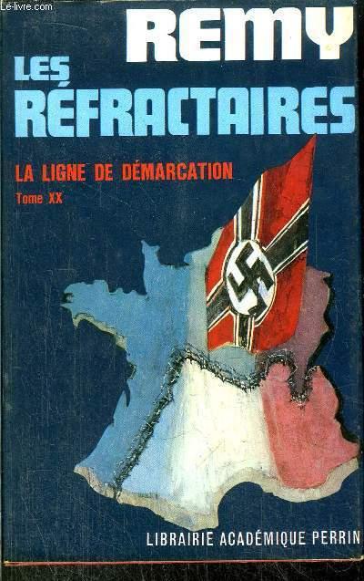 LES REFRACTAIRES - LA LIGNE DE DEMARCATION - TOME XX