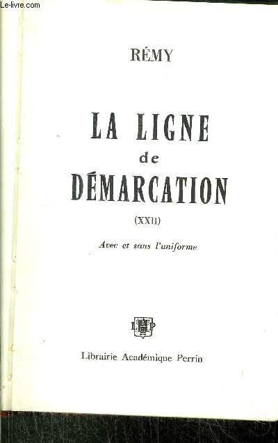LA LIGNE DE DEMARCATION - TOME XXII