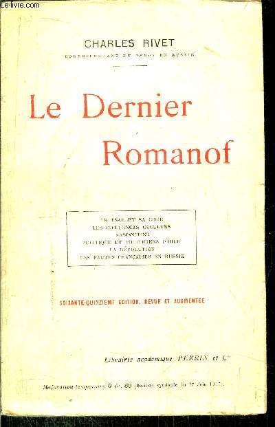 LE DERNIER ROMANOF / Le Tsar et sa Cour. Les influences occultes. Raspoutine. Politique et politiciens d