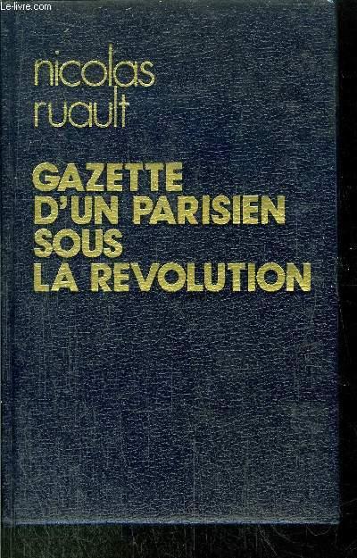 GAZETTE D'UN PARISIEN SOUS LA REVOLUTION