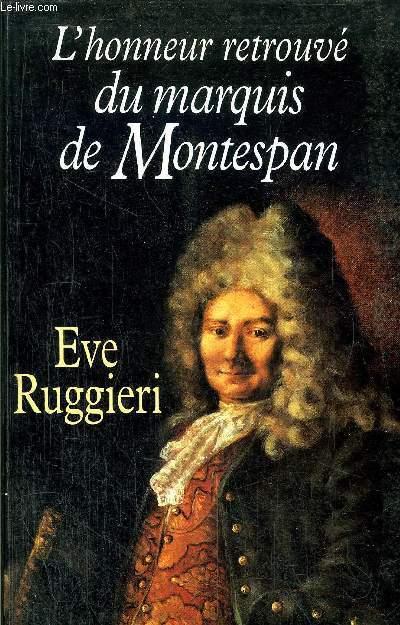 L'HONNEUR RETROUVE DU MARQUIS DE MONTESPAN