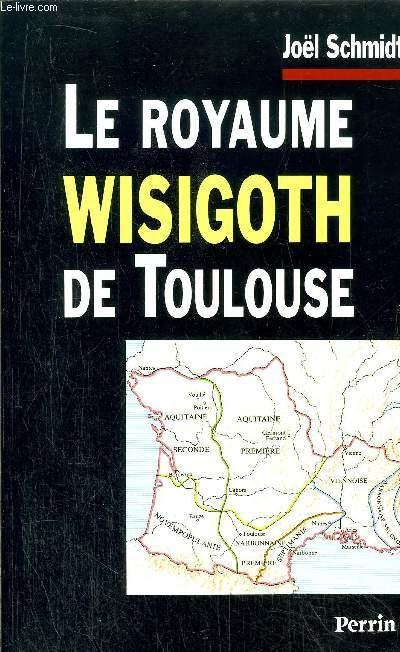 LE ROYAUME WISIGOTH DE TOULOUSE