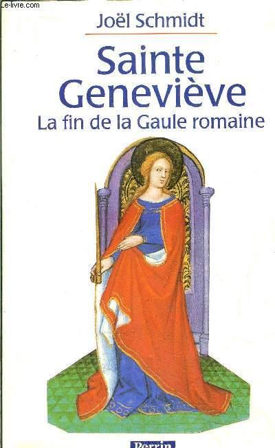 SAINTE GENEVIEVE - LA FIN DE LA GAULE ROMAINE