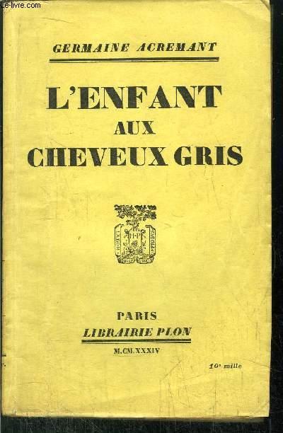L'ENFANT AUX CHEVEUX GRIS