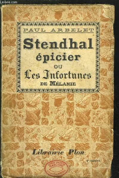 STENDHAL EPICIER OU LES INFORTUNES DE MELANIE