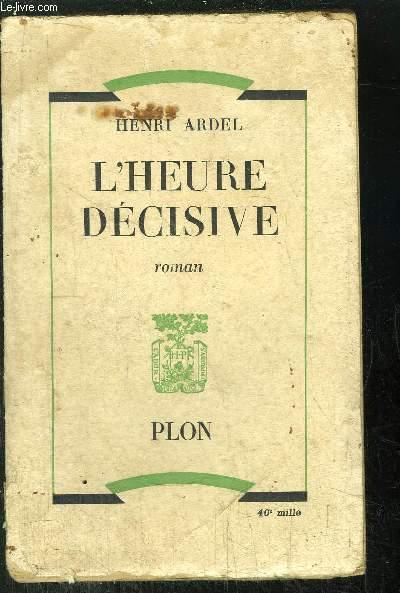 L'HEURE DECISIVE