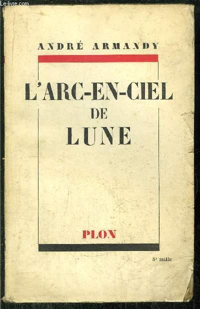 L'ARC-EN-CIEL DE LUNE