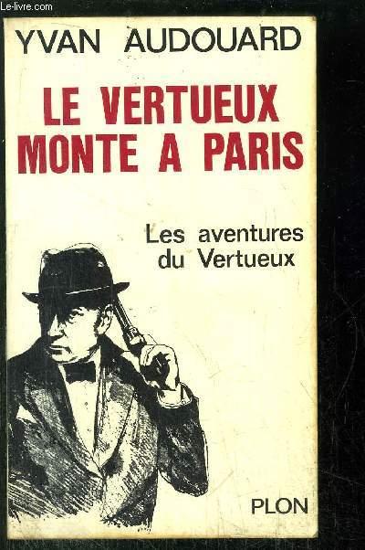 LE VERTUEUX MONTE A PARIS - LES AVENTURES DU VERTUEUX