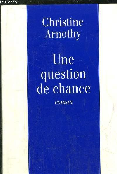 UNE QUESTION DE CHANCE
